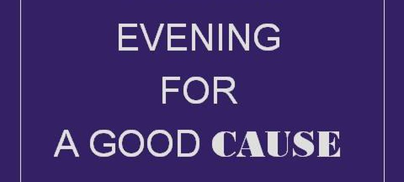 "Join our ""Evening for a Good Cause"""